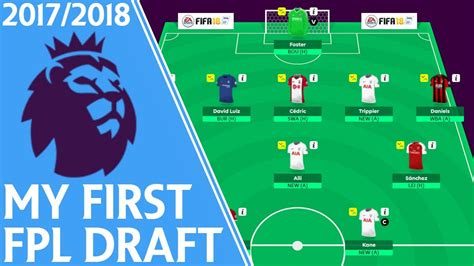epl draft my first fpl 17 18 draft fantasy premier league youtube