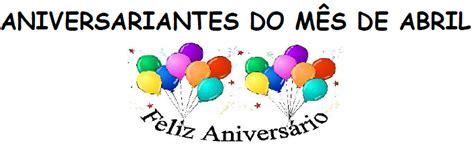lista dos aposentados de abril de 2016 aniversariantes de abril instituto de cegos do brasil