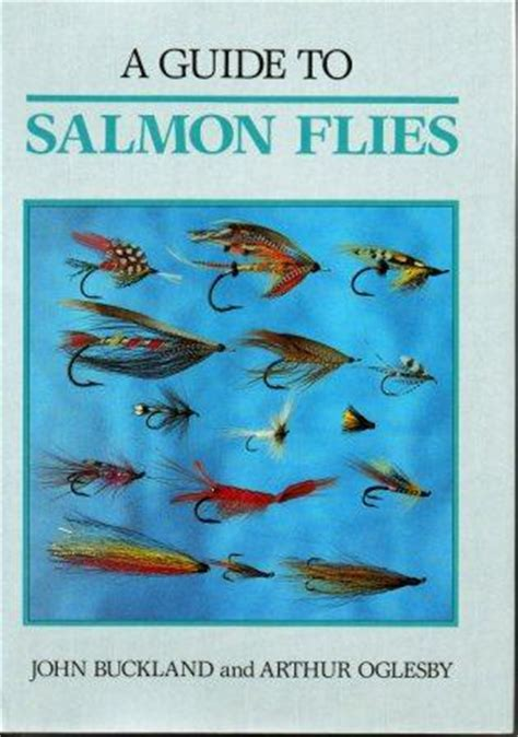 a river trilogy a fly fishing books a guide to salmon flies by buckland and arthur oglesby