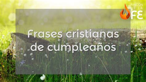 imagenes de mensajes de cumpleaños cristianos frases cristianas de cumplea 241 os mensajes cristianos de