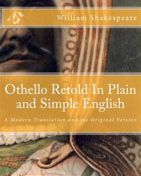 Othello A Translation othello retold in plain and simple a modern
