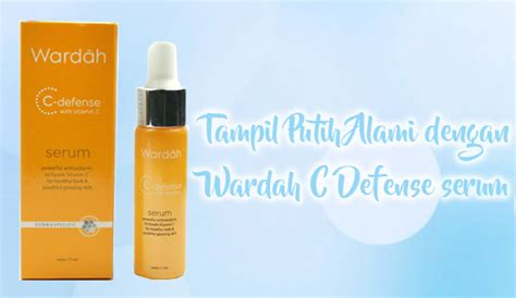 Wardah C Defense Serum review tak putih alami dengan wardah c defense serum