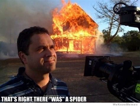Spider In House Meme - there was a spider weknowmemes