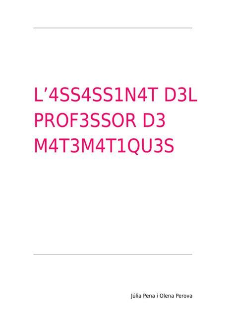 l4ss4ss1n4t d3l prof3ssor d3 l assassinat del professor de matemtiques by roser guiteras issuu