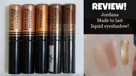 Jordana Made To Last Liquid Eyeshadow Original review jordana made to last liquid eyeshadow