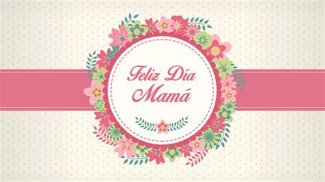 feliz dia de las madres card template im 225 genes d 237 a de la madre para whatsapp y