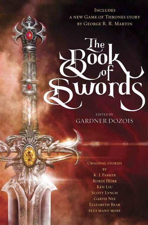 of and blood sword and serpent book iii books les 233 crits de g r r martin dans l univers du tr 244 ne de fer