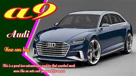 2019 Audi A9 by 2019 Audi A9 2019 Audi A9 Coupe New Audi A9 2019 New