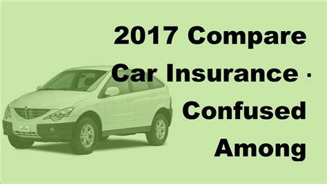 Compare Car Insurance For Different Cars by 2017 Compare Car Insurance Confused Among Different Car