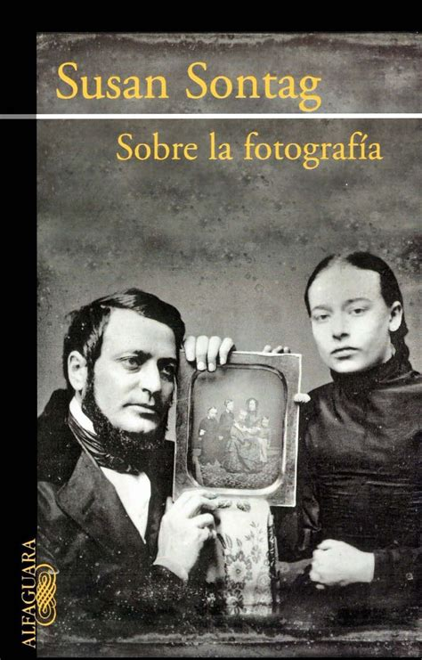 libro sobre la fotografia sontag sobre la fotograf 237 a rese 209 a y art 205 culo