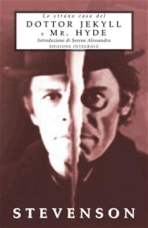 lo strano caso dottor jekyll e mister hyde lo strano caso dottor jekyll e mr hyde libri