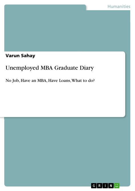 Unemployed Mba by Unemployed Mba Graduate Diary Hausarbeiten Publizieren