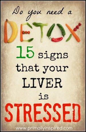 Signs You Need To Detox Your Liver by Do You Need A Detox 15 Signs Your Liver Is Stressed