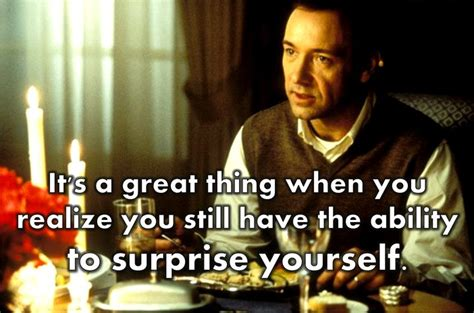 movie quotes kevin spacey the best surprise yourself american beauty