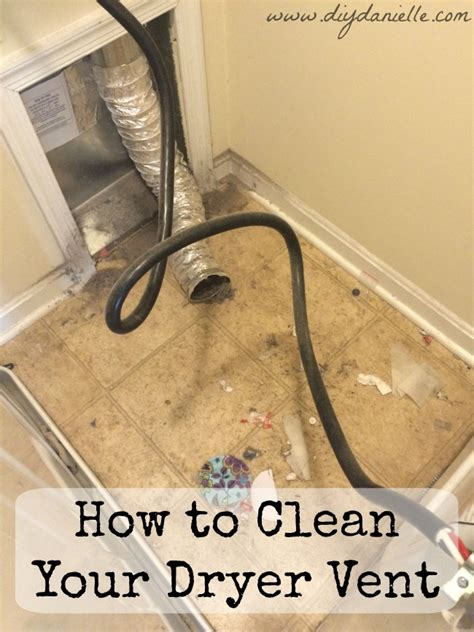 how to clean your dryer vent diy danielle