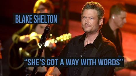 blake shelton problems at home mp quot she s got a way with words quot mv free youtube downloader