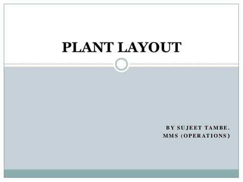 plant layout powerpoint presentation plant layout