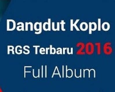 free download mp3 dangdut koplo 2015 full album kumpulan lagu dangdut koplo rgs full album mp3 2016 dan