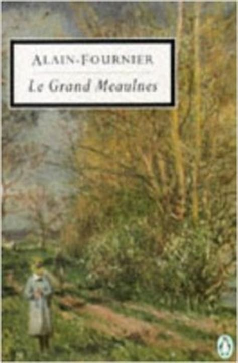 le grand meaulnes  alain fournier reviews discussion