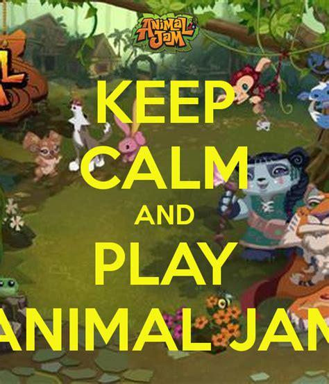 animal jam pictures keep calm and play animal jam poster yoshi6243 x d