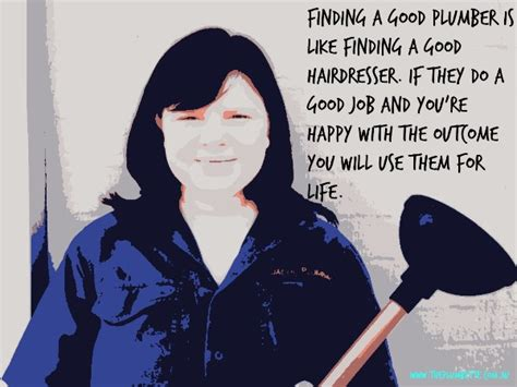 Find A Good Plumber Finding A Plumber Is Like Finding A Hairdresser