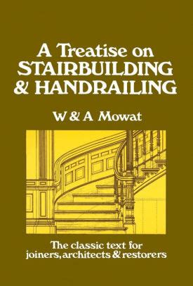 practical geometry for builders and architects classic reprint books treatise on stair building and handrailing the classic