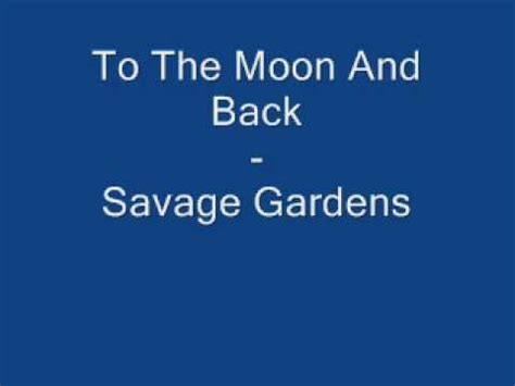 To The Moon And Back Savage Garden - savage gardens to the moon and back w lyrics