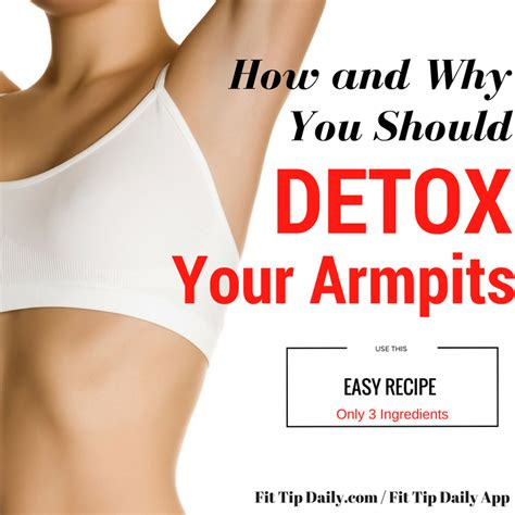 Arm Pit Detox When by How To Detox Your Armpits And Why Fit Tip Daily