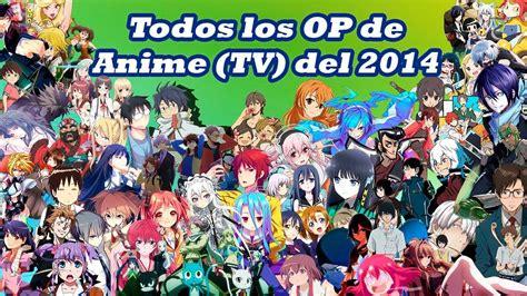 8 Anime Tv by Todos Los Op De Anime Tv 2014