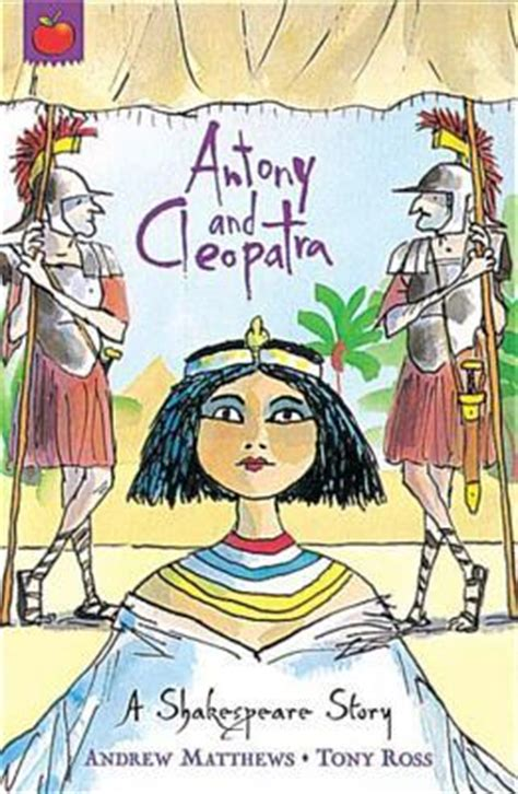 themes in shakespeare s stories antony and cleopatra by andrew matthews reviews