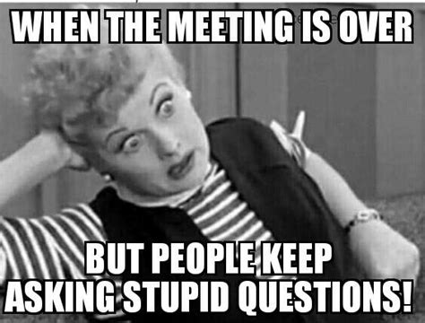 Work Meeting Meme - sarcastic and funny memes about hating work sayingimages com
