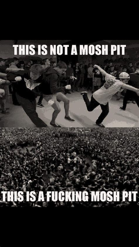 Mosh Pit Meme - pin by cierra dirkson on music madness pinterest