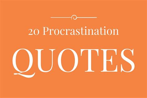 procrastination avoidance that works beating the bad habit and yourself productive books quotes about procrastination and why you should avoid