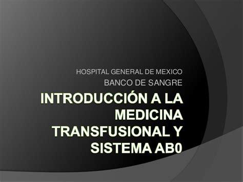 el banco de sangre y la medicina transfusional introducci 243 n a la medicina transfusional y sistema ab0