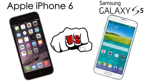 Hp Iphone Vs Samsung apple iphone 6 vs samsung galaxy s5