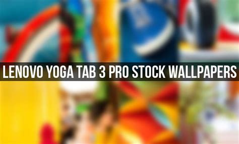 themes for lenovo tab s8 download lenovo yoga tab 3 pro stock wallpapers qhd