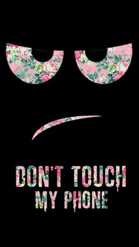 wallpaper dont touch my handphone don t touch my phone wallpaper wallpapers pinterest