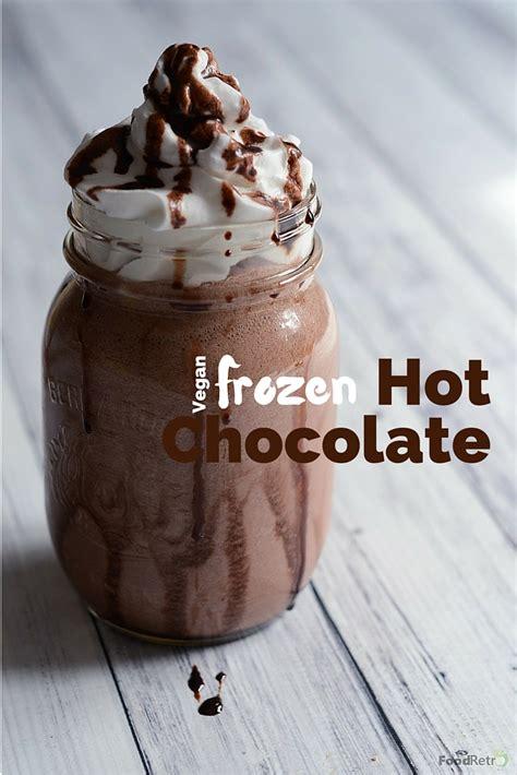 frozen hot chocolate vegan recipe vegan frozen hot chocolate bornonthefarm