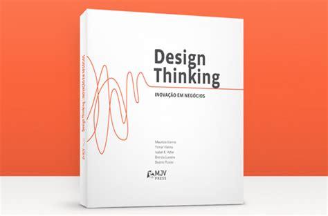 design thinking livro como inovar com o design marketing sem gratava
