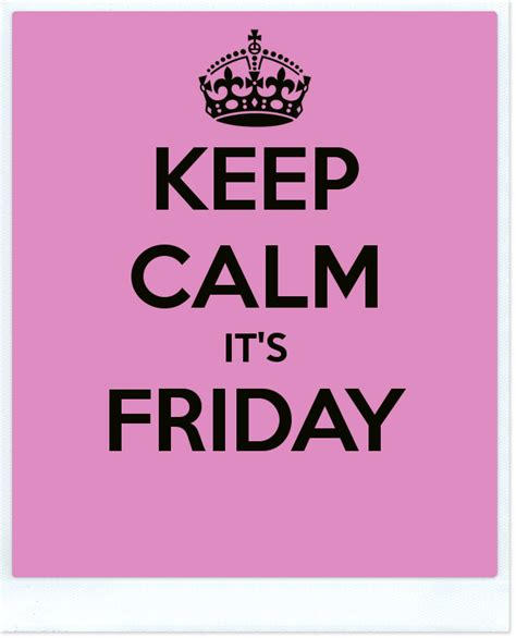 imagenes de keep calm it s friday frases de keep calm on pinterest keep calm keep calm