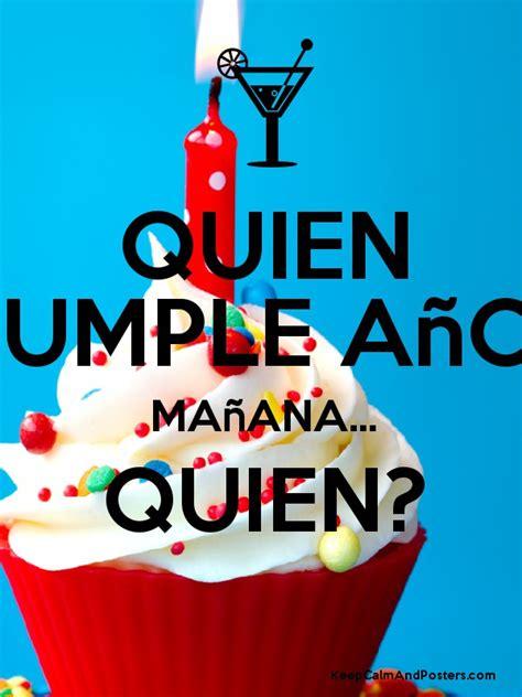 Imagenes D Quien Cumple Años Mañana | quien cumple a 195 177 os ma 195 177 ana quien keep calm and