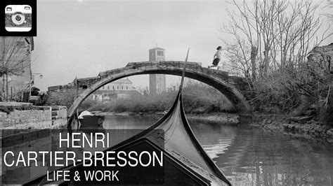 henri cartier bresson life and work youtube