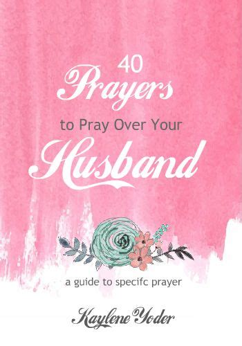 40 scripture based prayers to pray your husband the just prayers version of a s 40 day fasting and prayer journal books 17 best images about godspeaks on god writing