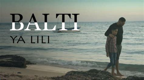 balti ya lili feat hamouda official  video youtube