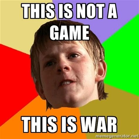 Angry Dad Meme - this is war memes image memes at relatably com