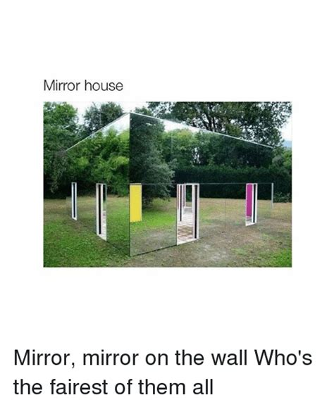 Whos The Fairest Mirror Mirror On The Web by 25 Best Memes About Mirror Mirror On The Wall Mirror