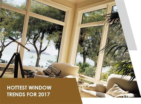 Window Trends 2017 | hottest window trends for 2017