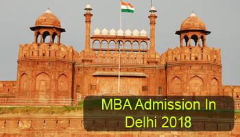 Mba Trenne 2017 Delhi by Mba Admission In Delhi 2018 Dates Selection Procedure