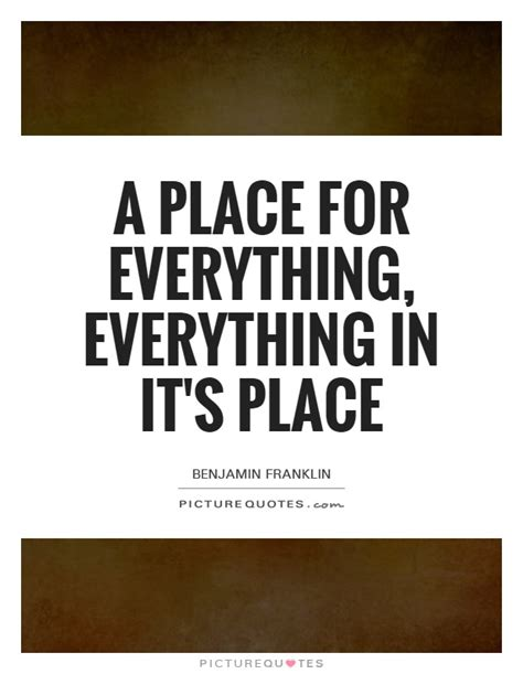 A Place Quotes A Place For Everything Everything In It S Place Picture Quotes