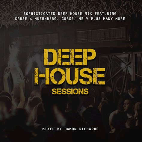 international deep house music deep house sessions deep house mix 2018 deep house music 2018
